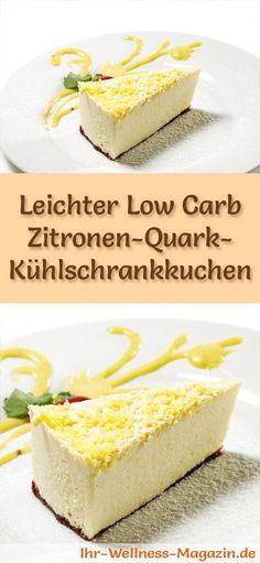 Rezept für einen leichten Low Carb Zitronen-Quark-Kuchen: Der kohlenhydratarme, kalorienreduzierte Kühlschrankkuchen wird ohne Zucker und Getreidemehl zubereitet ... #lowcarb #Kuchen #backen