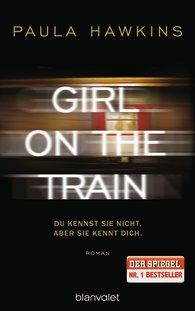 Paula  Hawkins - Girl on the Train. Du kennst sie nicht, aber sie kennt dich. - solider Thriller, guter Pageturner. Binnen zwei Tagen ausgelesen :)