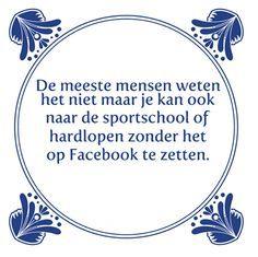 Leuke tegeltjeswijsheid. Op www.tegeltjeswijsheid.nl maak je je eigen tegeltje of kies je een van onze spreuktegeltjes. Volg en pin ons. Een leuk cadeautje nodig? Op www.tegeltjeswijsheid.nl vind je nog meer leuke spreuken en tegels of maak je eigen tegeltje.  #tegeltjeswijsheid #quote #grappig #tekst #tegel #oudhollands #dutch #wijsheid #spreuk #gezegde #cadeau #tegeltje #wise #humor #funny #hollands #dutch #spreuken
