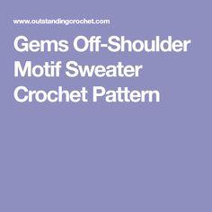 Gems Off-Shoulder Motif Sweater Crochet Pattern