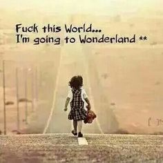 I'm going to wonderland.  Magen look me up when you arrive.