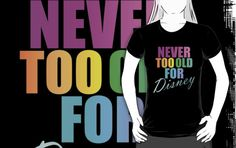NEVER TOO OLD FOR DISNEY by Divertions