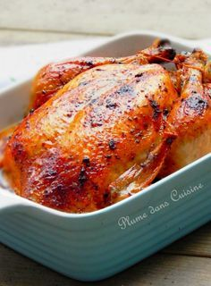 Poulet rôti inratable, à la chair tendre et fondante - Une plume dans la cuisine !