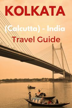 A Guide to #Kolkata (Calcutta), West Bengal, #India #travel #travelguide #Asia
