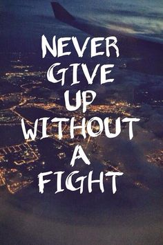 Keep on Fighting #quotes