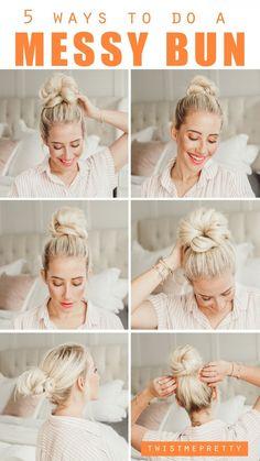 5 Ways To Do a Messy Bun #twistmepretty #messybun #messybuntutorial #hairtips #hairstyles