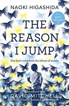 The Reason I Jump: one boy's voice from the silence of autism: Amazon.co.uk: Naoki Higashida, David Mitchell, Keiko Yoshida: 9781444776775: Books