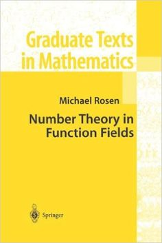 Number theory in function fields Rosen, Michael New York : Springer, cop.2002 Novedades Noviembre 2016