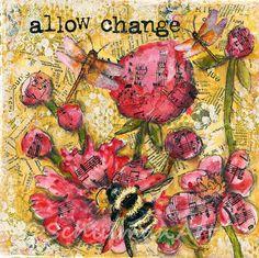 Original inspirational art  |  mixed media collage | floral art | Allow Change  $29.00 https://www.etsy.com/listing/189318471/original-inspirational-art-mixed-media