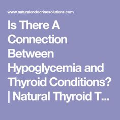 Is There A Connection Between Hypoglycemia and Thyroid Conditions? | Natural Thyroid Treatment/Graves Disease/Hashimotos Thyroiditis