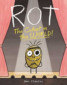 Rot, the Cutest in the World! by Ben Clanton https://www.amazon.com/dp/148146762X/ref=cm_sw_r_pi_dp_U_x_ichjAbGE00W5Q
