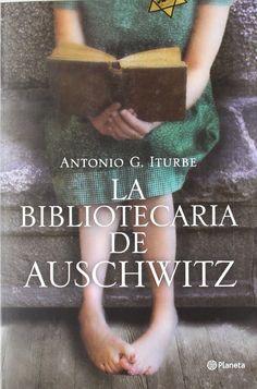 La bibliotecaria de Auschwitz / Antonio G. Iturbe. 2013.
