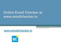Check out the email checker available at https://www.emailchecker.io/ and see how you can get rid of spammers in your email without any hassle.