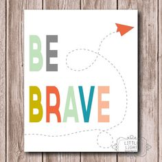 Be Brave Paper Airplane Print by LittleLightPrints on Etsy, $17.00