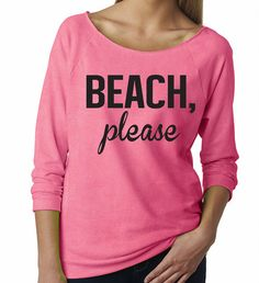 BEACH Please Slouchy Sweater. Beach Please Shirt. Honeymoon Sweatshirt. Yoga Sweater. Workout Tank. Off The Shoulder Sweater. Ftiness Tank