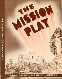 The Mission Play, John Steven McGroarty's contribution to California culture, tells the idealized story of Junipero Serra, the Franciscan priest responsible for the founding of eight of the twenty-one coastal Catholic missions in Alta Calfironia, between 1769 and 1782. First performed on August 29, 1912, McGroarty's play ran for more than 20 years and was viewed by more than two and a half million people. McGroarty Arts Center. San Fernando Valley History Digital Library.