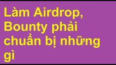 Làm Airdrop và Bounty phải chuẩn bị những gì? Calm, Youtube, Youtubers