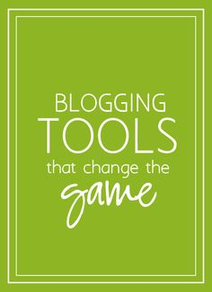 Blogging Tools That Change The Game | Progression By Design