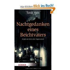 Nachtgedanken eines Beichtvaters: Glaube in Zeiten der Ungewissheit [Taschenbuch]  Tomás Halik (Autor), Otfrid Pustejovsky (Übersetzer)