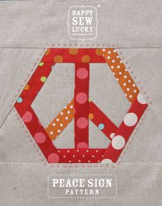 Peace Sign quilt pattern | Happy Sew Lucky