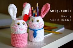 Amigurumi: Bunny Pencil Holder
