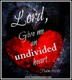 Heartprints of God: An Undivided Heart~<3  www.facebook.com/heartprintsofgod