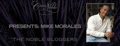 The Noble Bloggers Week#8: Mike Morales
