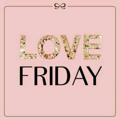 Happy Friday...looking forward to the weekend with my little Family xXx