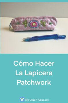 Como Hacer Lapicera Patchwork Baby Quilt Tutorials, Quilting Tutorials, Quilting Ideas, Paper Piecing Patterns, Pattern Paper, Pencil Case Tutorial, Back Stitch, Hand Quilting, Lining Fabric
