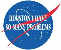 Most popular tags for this image include: problem, funny, grunge, houston and nasa The Words, These Broken Stars, Houston, Jandy Nelson, My Sun And Stars, Out Of Touch, Intp, Lettering, Nasa