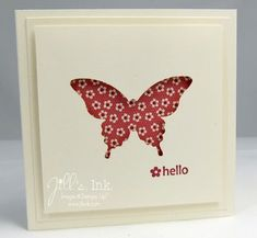 "Adorable ""Hello"" Butterfly Note Card...with punched out butterfly...Jill Franchett: Jill's, Ink."