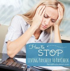 Living Paycheck to Paycheck is a vicious cycle.  Find out how you can stop the madness and gain control of your finances!!