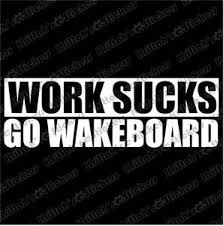 wakeboard quotes - me on a daily basis