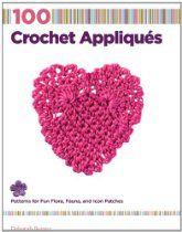 How to Make 100 Crochet Appliques: Inspirations and Patterns for Fun Flora, Fauna, and Icon Patches