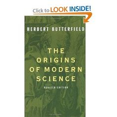 The Origins of Modern Science --- http://www.amazon.com/Origins-Modern-Science-Herbert-Butterfield/dp/0684836378/ref=sr_sp-btf_title_2_23/?tag=telexintertel-20