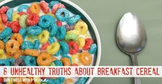 For decades, Americans have been duped into thinking that breakfast cereal is indeed a part of a balanced breakfast. Just look at the nutrition label and you'll see phrases, such as whole grain, natural, fortified with vitamins, gluten free and high in fiber - all keywords that give consumers the impression that cereals are healthy. The reality is far from the truth.