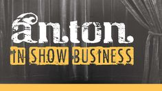 TV Star Lands on Small Texas Stage in Comedy Anton in Show Business, $12.50 - Save 50%
