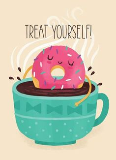 Treat yourself...It's Friday :) Good morning  :)