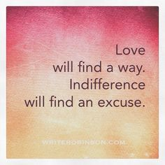 Thought of the day: Love or indifference is up to you