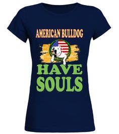 """# AMERICAN BULLDOG Have Souls .  Special Offer, not available in shopsComes in a variety of styles and coloursBuy yours now before it is too late!Secured payment via Visa / Mastercard / Amex / PayPal / iDealHow to place an order            Choose the model from the drop-down menu      Click on """"Buy it now""""      Choose the size and the quantity      Add your delivery address and bank details      And that's it!"""