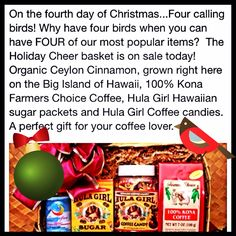 """On the 4th day of Christmas, Tuesday 12/16 my true love gave to me: """"Four Calling Birds"""" and a partridge in a peartree. Four of our most popular items in our """"Holiday Cheer"""" basket. On SALE today. There's still time to get that last minuet gift just in time for Christmas. """"12 days of Christmas"""" with A """"Taste of Aloha"""" and each day we will be featuring a new basket item to tie in with the all time favorite song: """"The Twelve Days of Christmas"""" www.hawaii-coffee-connection.com☕️"""