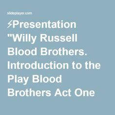 """⚡Presentation """"Willy Russell Blood Brothers. Introduction to the Play Blood Brothers Act One Lesson 1: Author and Setting."""""""