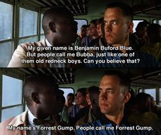 My give name is.. ~ Forrest Gump (1994) ~ Movie Quotes