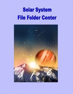 FILE FOLDER LEARNING CENTER GRADES 4-7 THE SOLAR SYSTEM - TeachersPayTeachers.com