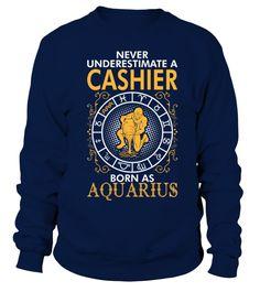 A Cashier Born As Aquarius  T shirt  Cashier#tshirt#tee#gift#holiday#art#design#designer#tshirtformen#tshirtforwomen#besttshirt#funnytshirt#age#name#october#november#december#happy#grandparent#blackFriday#family#thanksgiving#birthday#image#photo#ideas#sweetshirt#bestfriend#nurse#winter#america#american#lovely#unisex#sexy#veteran#cooldesign#mug#mugs#awesome#holiday#season#cuteshirt