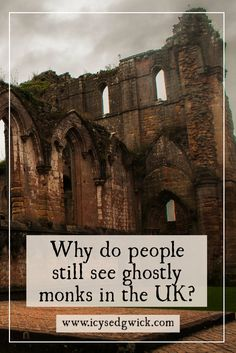Among the kingdoms of the UK, sightings of ghostly monks still appear from time to time. But why are they such common figures to manifest? http://www.icysedgwick.com/ghostly-monks/