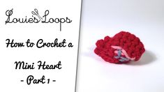 How to Crochet a Mini Heart - Part 1