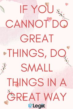 If you cannot do great things, do small things in a great way Freelance Marketplace, Small Things, Canning, Motivation, Home Canning, Conservation, Inspiration