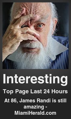 Top Interesting link on telezkope.com. With a score of 1038. --- At 86, James Randi is still amazing - MiamiHerald.com. --- #interestingontelezkope --- Brought to you by telezkope.com - socially ranked goodness