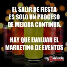 Mercadotecnia a Cucharadas: Salir de fiesta para los marketers, es un proceso de mejora contínua porqué evaluamos el #Marketing de Eventos.